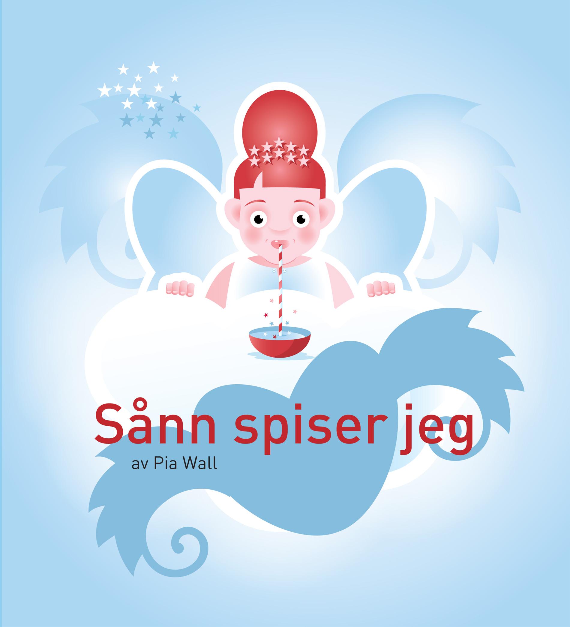 Sånn spiser jeg av Pia Wall. En bok for barn.